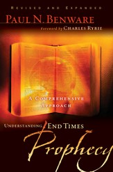 Understanding End Times Prophecy: A Comprehensive Approach - eBook