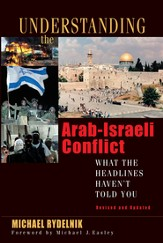 Understanding the Arab-Israeli Conflict: What the Headlines Haven't Told You - eBook