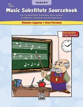 Music Substitute Sourcebook, Grades K-3: Fun, Content Filled, Elementary Music Lessons for Effortless Substitute Teacher Preparation