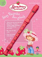 Strawberry Shortcake Easy Recorder Songbook Book and Recorder