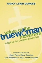 Voices of the True Woman Movement: A Call to the Counter-Revolution - eBook