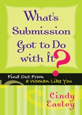What's Submission Got to Do with It?: Find Out From a Woman Like You - eBook