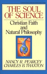The Soul of Science: Christian Faith & Natural Philosophy