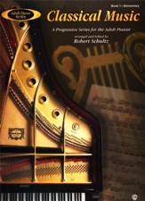 Adult Piano Series: Classical Music, Book 1: A Progressive Series for the Adult Pianist