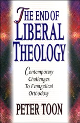 The End of Liberal Theology: Contemporary Challenges to Evangelical Orthodoxy  - Slightly Imperfect