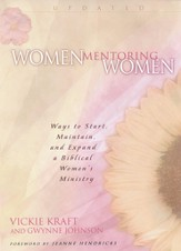 Women Mentoring Women: Ways to Start, Maintain and Expand a Biblical Women's Ministry - eBook