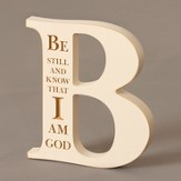 Letter B Plaque, Be Still