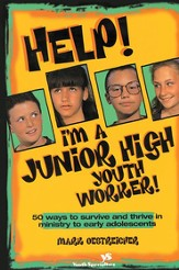 Help! I'm a Junior High Youth Worker!: 50 Ways to Survive and Thrive in Ministry to Early Adolescents - eBook