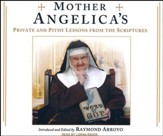 Mother Angelica's Private and Pithy Lessons from the Scriptures, Unabridged Audiobook on CD