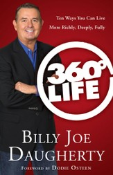 360-Degree Life: Ten Ways You Can Live More Richly, Deeply, Fully - eBook
