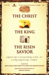 The Christ, The King, The Risen Savior: Easter Musical