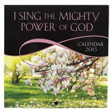 2015 Mini Wall Calendar, I Sing the Mighty Power of God