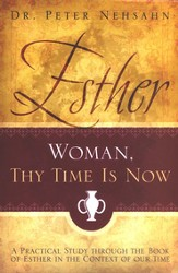 Esther: Woman, Thy Time Is Now