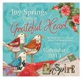 2015 Wall Calendar, Joy Springs From A Grateful Heart