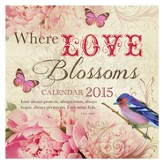 2015 Wall Calendar, Where Love Blossoms