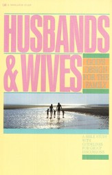 Husbands & Wives: God's Design for the Family Volume 1