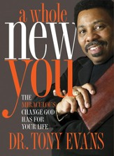 A Whole New You: The Miraculous Change God Has for Your Life - eBook