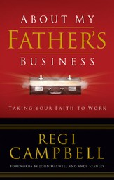 About My Father's Business: Taking Your Faith to Work - eBook