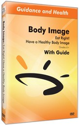 Eat Right! Have A Healthy Body Image DVD & Guide