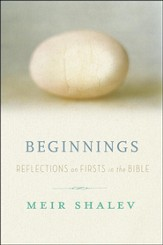 Beginnings: Reflections on the Bible's Intriguing Firsts - eBook