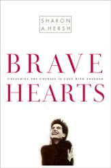 Bravehearts: Unlocking the Courage to Love with Abandon - eBook