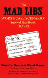 Mad Libs: The Mad Libs Worst-Case Scenario Survival Handbook: Travel