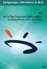 Art in The Classroom Series: Handbuilding (Pinch, Coil, and Slab) DVD