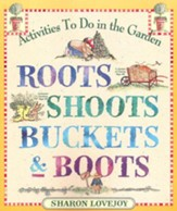 Roots, Shoots, Buckets & Boots Paperback