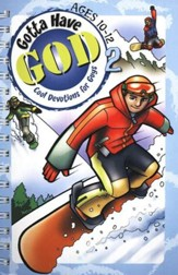 Gotta Have God Boys Devotional Vol 2 - Ages 10-12