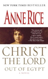 Out of Egypt: A Novel - eBook Christ the Lord Series #1
