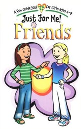 Just for Me: Friends, A Fun Guide for Girls