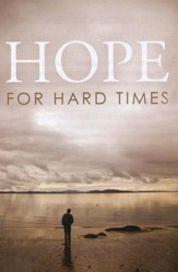 Hope for Hard Times: Pack of 25 Tracts