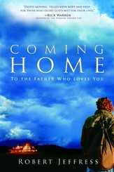 Coming Home: To the Father Who Loves You - eBook