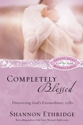 Completely Blessed: Discovering God's Extraordinary Gifts - eBook