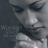 Worship: A Clue to Meaning in Life - CD