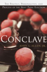 Conclave: The Politics, Personalities, and Process of the Next Papal Election - eBook
