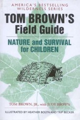 Tom Brown's Field Guide to Nature and Survival for Children