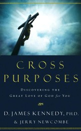 Cross Purposes: Discovering the Great Love of God for You - eBook