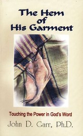 The Hem of His Garment: Touching the Power in God's Word