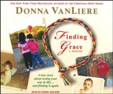 Finding Grace: A True Story about Losing Your Way in Life...and Finding It Again, Unabridged CD