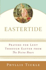 Eastertide: Prayers for Lent Through Easter from The Divine Hours - eBook