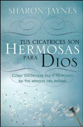 Tus Cicatrices Son Hermosas para Dios  (Your Scars Are Beautiful to God)