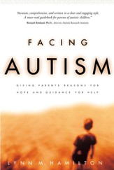 Facing Autism: Giving Parents Reasons for Hope and Guidance for Help - eBook