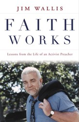 Faith Works: Lessons from the Life of an Activist Preacher - eBook