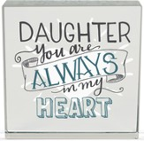 Daughter, You Are Always In My Heart Glass Block