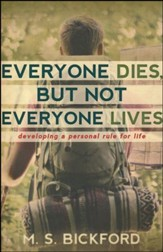 Everyone Dies, But Not Everyone Lives