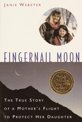 Fingernail Moon: The True Story of a Mother's Flight to Protect Her Daughter - eBook