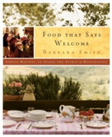 Food That Says Welcome: Simple Recipes to Spark the Spirit of Hospitality - eBook
