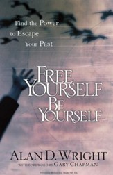 Free Yourself, Be Yourself: Find the Power to Escape Your Past - eBook