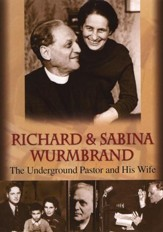 Richard & Sabina Wurmbrand: The Underground Pastor and His Wife